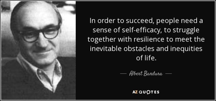 quote-in-order-to-succeed-people-need-a-sense-of-self-efficacy-to-struggle-together-with-resilience-albert-bandura-1-74-00.jpg